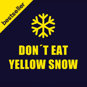 Pánské tričko s potiskem - Don't eat yellow snow purple