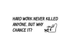 Pánské tričko s potiskem - Hard work never killed anyone white