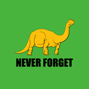 Dámské tričko s potiskem - Never forget green