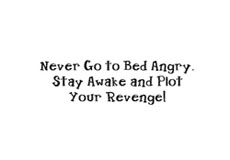 Dámské tričko s potiskem - Never go to bed angry white