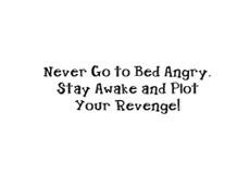 Pánské tričko s potiskem - Never go to bed angry white