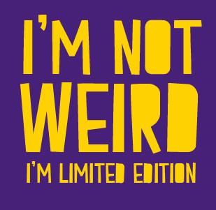 Dámské tričko s potiskem - I'm not weird, I'm limited edition